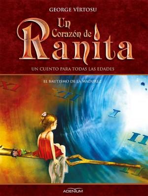 Un Corazón de Ranita. 4° volumen. El bautismo de la madurez by Kamaruzzaman Mohamad from PublishDrive Inc in Teen Novel category