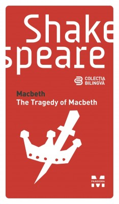Macbeth / The Tragedy of Macbeth (Edi?ie bilingv?)