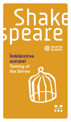 Îmblânzirea scorpiei / Taming of the Shrew (Edi?ie bilingv?)