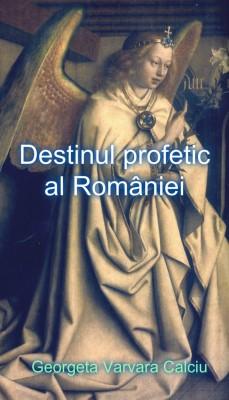 Destinul profetic al României