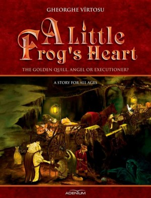 A Little Frog's Heart. Volume 1. The Golden Quill, Angel Or Executioner? by Douwe Pieter van den     Bos from PublishDrive Inc in Teen Novel category