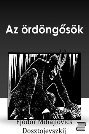 Az ördöngősök by Fjodor Mihajlovics Dosztojevszkij from PublishDrive Inc in General Novel category
