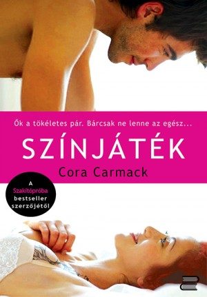 Színjáték by Cora Carmack from Publish Drive (Content 2 Connect Kft.) in Romance category