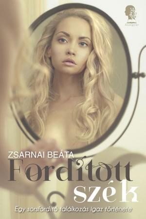 Foríitott szék by Zsarnai Beáta from PublishDrive Inc in Romance category