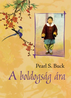 A boldogság ára by Pearl S. Buck from PublishDrive Inc in Classics category