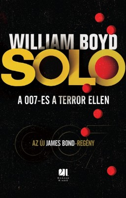 SOLO - AZ ÚJ JAMES BOND-REGÉNY by William Boyd from Publish Drive (Content 2 Connect Kft.) in General Novel category