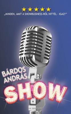 Show  -  Minden, amit a showbusiness-r?l hittél - igaz! by BÁRDOS ANDRÁS from PublishDrive Inc in General Novel category