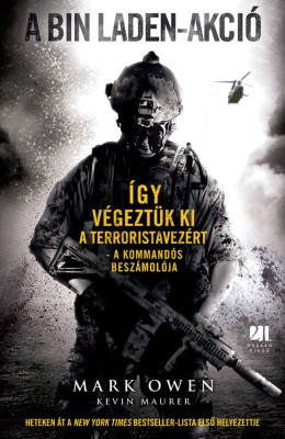 A Bin Laden-akció: Így végeztük ki a terroristavezért – A kommandós beszámolója by Mark Owen from PublishDrive Inc in General Novel category