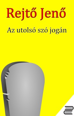 Az utolsó szó jogán by Rejtő Jenő from Publish Drive (Content 2 Connect Kft.) in General Novel category