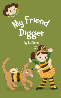 My Friend Digger by B.J Beeck from PublishDrive Inc in Teen Novel category