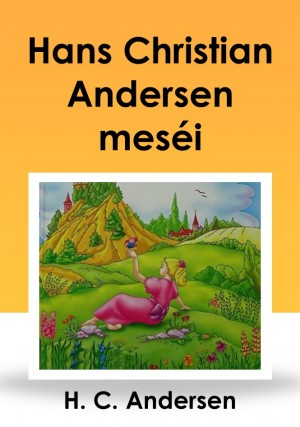 Hans Christian Andersen meséi by Hans Christian Andersen from PublishDrive Inc in General Novel category