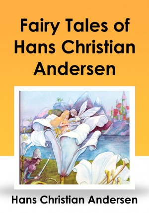 Fairy Tales of Hans Christian Andersen by Hans Christian Andersen from PublishDrive Inc in General Novel category