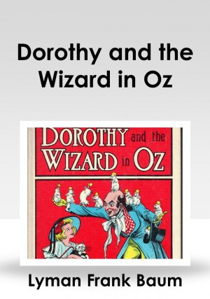 Dorothy and the Wizard in Oz by Lyman Frank Baum from PublishDrive Inc in General Novel category