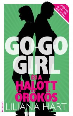 Go-go girl és a halott örökös by Liliana Hart from PublishDrive Inc in General Novel category
