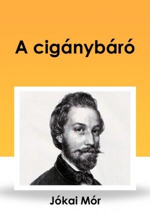 A cigánybáró by Jókai Mór  from PublishDrive Inc in History category