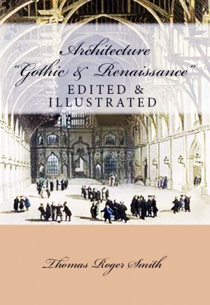Architecture (Gothic and Renaissance) by Thomas Roger Smith from  in  category