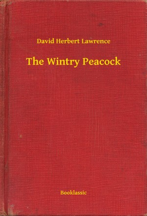 The Wintry Peacock by David Herbert Lawrence from PublishDrive Inc in General Novel category