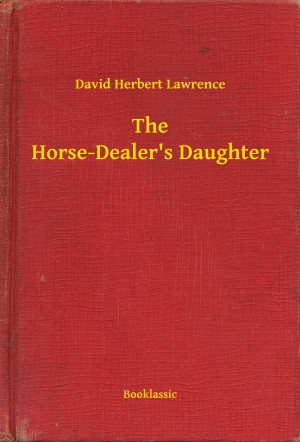 The Horse-Dealer's Daughter by David Herbert Lawrence from PublishDrive Inc in General Novel category