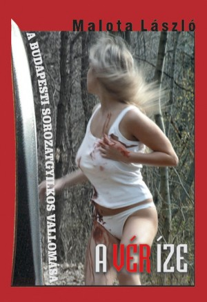 A vér íze by Malota László from PublishDrive Inc in General Novel category