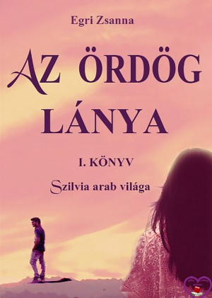 Az Ördög lánya 1. by Gautam Rege from PublishDrive Inc in Romance category