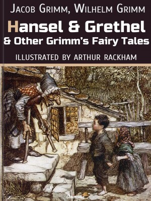 Hansel And Grethel And Other Grimms Fairy Tales by Wilhelm Grimm from PublishDrive Inc in General Novel category
