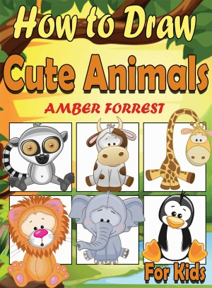 How To Draw Animals for Kids by Amber Forrest from PublishDrive Inc in Teen Novel category