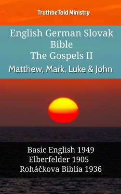 English German Slovak Bible - The Gospels II - Matthew, Mark, Luke & John by TruthBeTold Ministry from  in  category