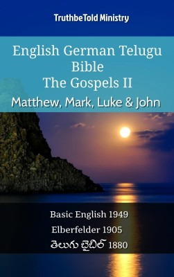 English German Telugu Bible - The Gospels II - Matthew, Mark, Luke & John by TruthBeTold Ministry from Publish Drive (Content 2 Connect Kft.) in Christianity category