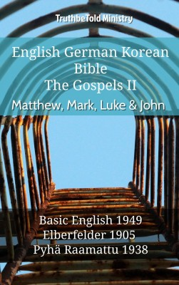 English German Finnish Bible - The Gospels II - Matthew, Mark, Luke & John by TruthBeTold Ministry from Publish Drive (Content 2 Connect Kft.) in Christianity category