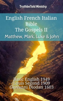 English French Italian Bible - The Gospels II - Matthew, Mark, Luke & John by TruthBeTold Ministry from PublishDrive Inc in Christianity category