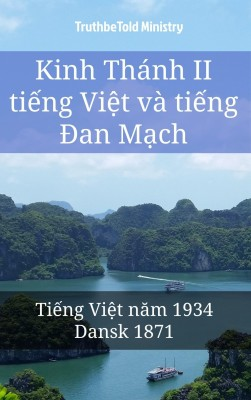Kinh Thánh II ti?ng Vi?t và ti?ng ?an M?ch by TruthBeTold Ministry from PublishDrive Inc in Christianity category