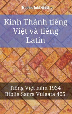 Kinh Thánh ti?ng Vi?t và ti?ng Latin by TruthBeTold Ministry from PublishDrive Inc in Christianity category