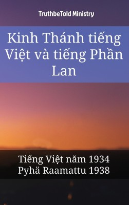 Kinh Thánh ti?ng Vi?t và ti?ng Ph?n Lan by TruthBeTold Ministry from PublishDrive Inc in Christianity category