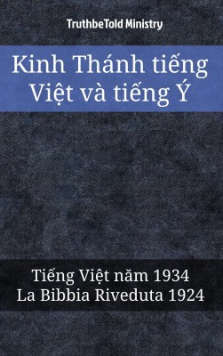 Kinh Thánh ti?ng Vi?t và ti?ng Ý by TruthBeTold Ministry from PublishDrive Inc in Christianity category