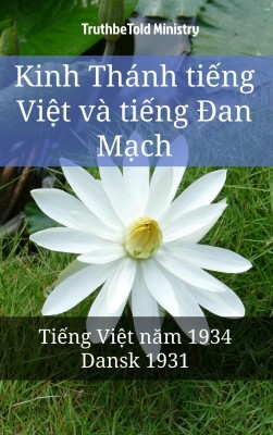 Kinh Thánh ti?ng Vi?t và ti?ng ?an M?ch by TruthBeTold Ministry from PublishDrive Inc in Christianity category