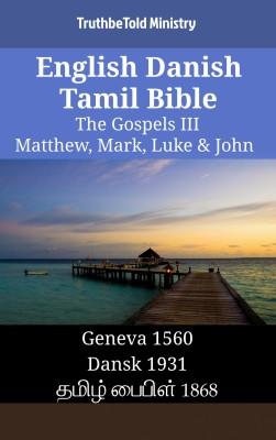 English Danish Tamil Bible - The Gospels III - Matthew, Mark, Luke & John