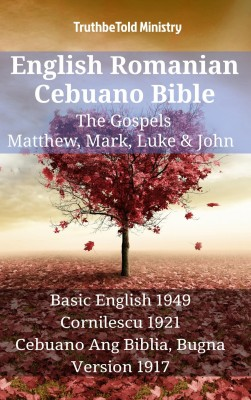 English Romanian Cebuano Bible - The Gospels - Matthew, Mark, Luke & John