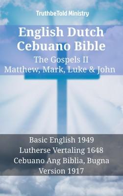 English Dutch Cebuano Bible - The Gospels II - Matthew, Mark, Luke & John