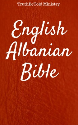 English Albanian Bible ?5 by TruthBeTold Ministry from Publish Drive (Content 2 Connect Kft.) in Christianity category