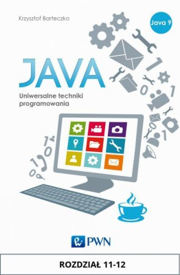 JAVA. Uniwersalne techniki programowania. Rozdzia? 11-12 by Krzysztof Barteczko from PublishDrive Inc in Engineering & IT category