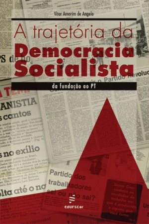 A trajetória da democracia socialista: da fundação ao PT by Amorim de Angelo Vitor from PublishDrive Inc in Politics category