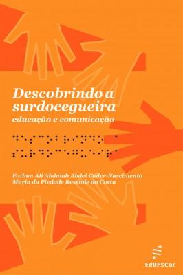 Descobrindo a surdocegueira: educação e comunicação by Maria da Piedade Resende da Costa from PublishDrive Inc in General Academics category
