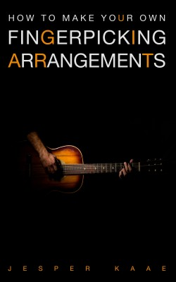 How to make your own fingerpicking arrangements by Jesper Kaae from PublishDrive Inc in Art & Graphics category
