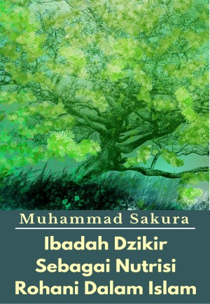 Ibadah Dzikir Sebagai Nutrisi Rohani Dalam Islam by Muhammad Sakura from PublishDrive Inc in Islam category