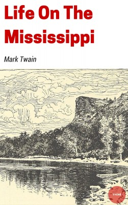Life On The Mississippi by Mark Twain from PublishDrive Inc in Autobiography & Biography category