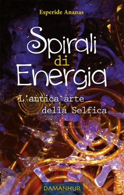 Spirali di Energia - Lantica arte della Selfica