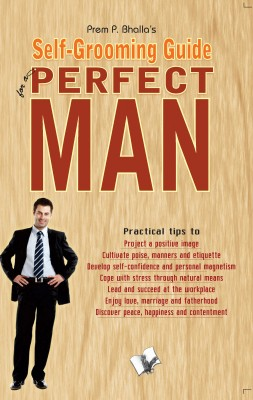 Self-Grooming Guide For A Perfect Man by Prem P.Bhalla from PublishDrive Inc in Motivation category