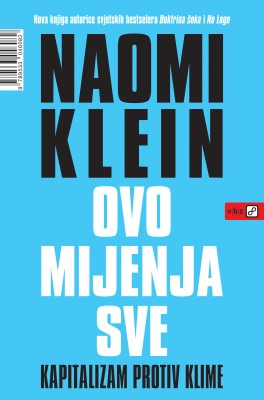 Ovo mijenja sve by Naomi Klein from Publish Drive (Content 2 Connect Kft.) in Business & Management category
