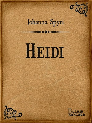 Heidi by Johanna Spyri from Publish Drive (Content 2 Connect Kft.) in Teen Novel category