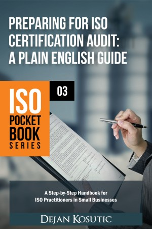 Preparing for ISO Certification Audit – A Plain English Guide by Dejan Kosutic from PublishDrive Inc in Business & Management category